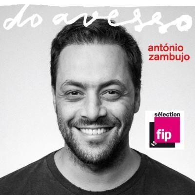 Do avesso Antonio Zambujo, chant & guit.