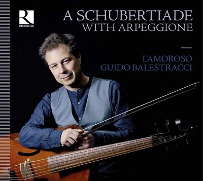 A Schubertiade with arpeggione Franz Schubert, comp. Guido Balestracci, dir. & arpeggione Amoroso (L'), ens. instr.