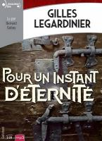 Pour un instant d'éternité | Gilles Legardinier (1965-....). Auteur