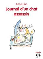 Journal d'un chat assassin | Anne Fine (1947-....). Auteur