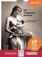 Né d'aucune femme / Franck Bouysse | Bouysse, Franck (1965-....). Auteur. Textes