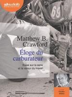 Eloge du carburateur : essai sur le sens et la valeur du travail | Matthew B. Crawford. Auteur