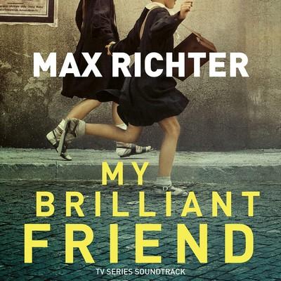 My brilliant friend = L'amie prodigieuse Max Richter
