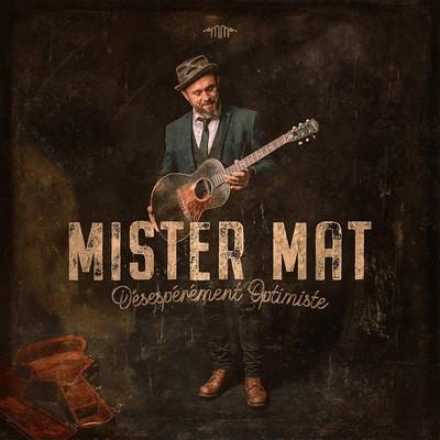 Désespérément optimiste Mister Mat, comp., chant, guit.