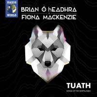 Tuath : songs of the Northlands   Brian O Headhra