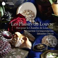 Les plaisirs du Louvre  : airs pour la chambre de Louis XIII