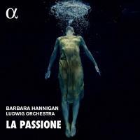 La passione  | Hannigan, Barbara. Voix de soprano