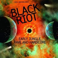 Black riot : early jungle, rave & hardcore / Rhythm For Reasons |