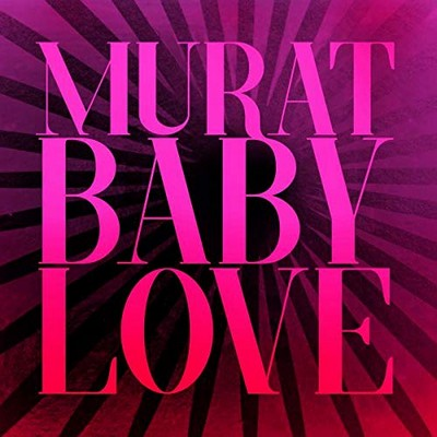 Baby love Jean-Louis Murat, comp., chant, guit.