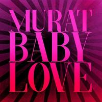 Baby love / Jean-Louis Murat, comp., chant, guit. | Murat, Jean-Louis (1952-....). Compositeur. Interprète