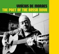 Poet of bossa nova (The )   Vinicius de Moraes