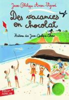 Des vacances en chocolat / Jean-Philippe Arrou-Vignod, textes | Arrou-Vignod, Jean-Philippe (1958-....). Auteur. Textes