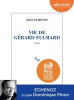 Vie de Gérard Fulmard | Jean Echenoz