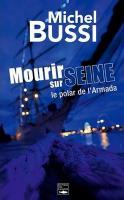Mourir sur Seine | Bussi, Michel. Auteur