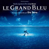 Le Grand bleu : bande originale du film de Luc Besson / Eric Serra | Serra, Eric