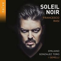 SOLEIL NOIR : arie da e per Francesco Rasi / Emiliano Gonzalez Toro, T | Rasi, Francesco (1574-1621)