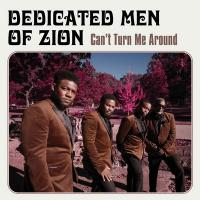 Can't turn me around | Dedicated Men Of Zion