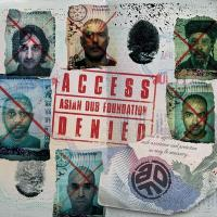 Acess denied / Asian Dub Foundation | Asian Dub Foundation. Musicien. Ens. voc. & instr.