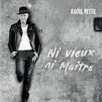 Ni vieux ni maître | Raoul Petite