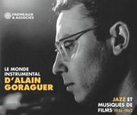 Le monde instrumental d'Alain Goraguer : jazz et musiques de films, 1956-1962