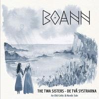 twa sisters - De tva systrarna (The) : An old celtic & nordic tale | Boann