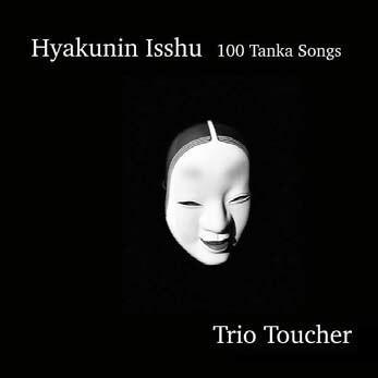 Hyakunin isshu : 100 tanka songs Trio Toucher