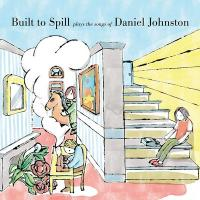 Built To Spill plays the songs of Daniel Johnston | Built To Spill. Musicien