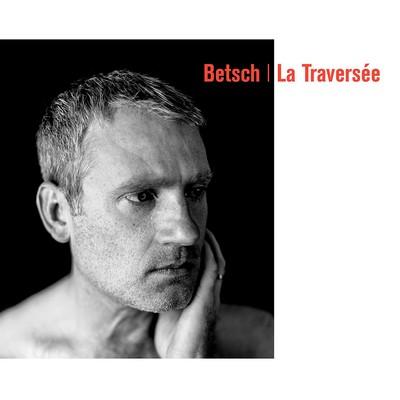La traversée Bertrand Betsch, comp., guit., chant