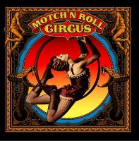 Motch'n'Roll Circus | Motch'n'Roll Circus