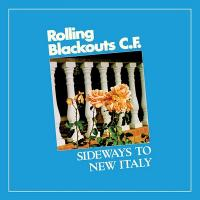 Sideways to New Italy / Rolling Blackouts Coastal Fever | Rolling Blackouts Coastal Fever