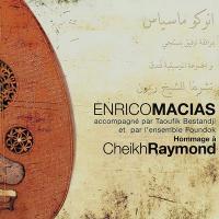 HOMMAGE A CHEIKH RAYMOND / Enrico Macias accompagné par Taoufik Bestandji et par l'ensemble Foundok |