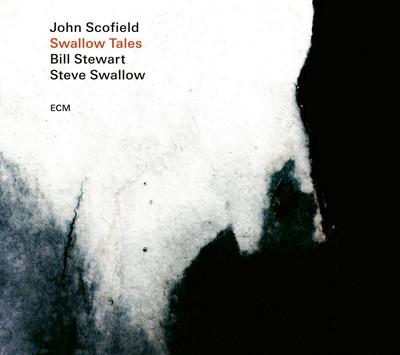 Swallow tales John Scofield, comp. & guit. Steve Swallow, cb. Bill Stewart, batt.