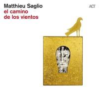 EL|CAMINO DE LOS VIENTOS | Saglio, Matthieu