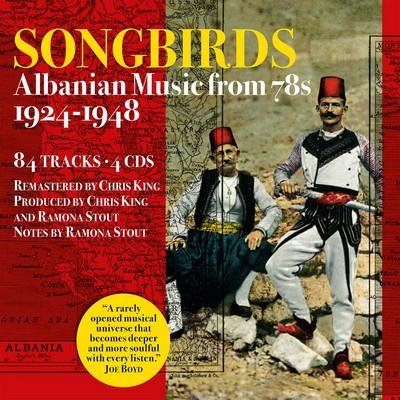 Songbirds albanian music from 78s, 1924-1948 Risto Pandavani, Ajdin Asllani, Hafize Asllani et al., interpr. Riza Bylbyli, textes Islam Jonuzi and Friends, Grupi Sazet, Salim Asslani and Group et al., ens. instr. Llaqi and Friends, Musikantet Zotto, ens. voc. & instr.