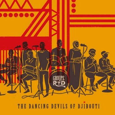 The dancing devils of Djibouti Groupe RTD, ens. voc. & instr.