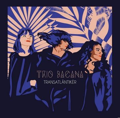 Transatlântikèr Trio Bacana, ens. voc. & instr.