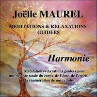 Méditations & relaxations guidées : harmonie | Maurel, Joëlle