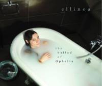 Ballad of Ophelia (The)   Ellinoa. Compositeur