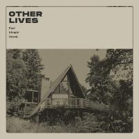 For their love / Other Lives, ens. voc. & instr. | Other Lives. Musicien