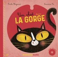 Un chat dans la gorge | Emilie Chazerand (1983-....). Auteur