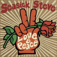 Love & peace / Seasick Steve