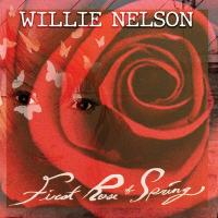 First rose of spring / Willie Nelson