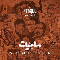 Semitics / 47Soul