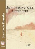 Je ne suis pas seul à être seul | Jean-Louis Fournier (1938-....). Auteur. Narrateur