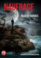 Naufrage | Bordes, Gilbert (1948-....). Auteur