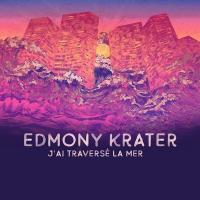 J'ai traversé la mer | Krater, Edmony. Compositeur. Artiste de spectacle