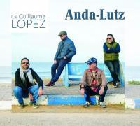 Anda-lutz | Cie Guillaume Lopez
