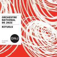 Rituels | Orchestre National de Jazz