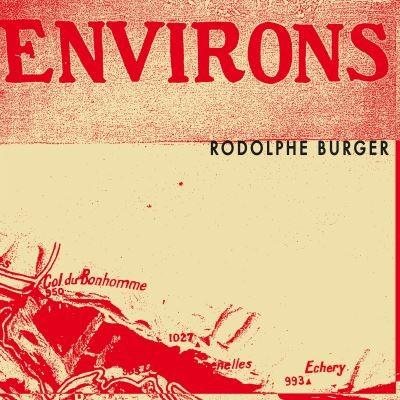 Environs Rodolphe Burger, comp., chant, guit. Grimaçe, interpr. Christophe, Julia Dorner, Bertrand Belin, Hugues Reip, chant Sarah Murcia, cb. & chant