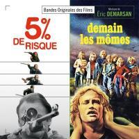 5% de risques, Demain les mômes : bandes originales des films de Jean Pourtalé | Eric Demarsan. Compositeur
